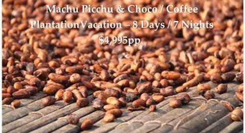 Signature Collection Machu Picchu & Chocolate / Coffee Plantation   8 Days   $4,995pp