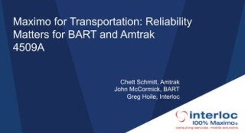 Session 4509 - Maximo for Transportation - Reliability Matters for BART and Amtrak