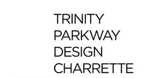 TRINITY PARKWAY DESIGN CHARRETTE REPORT