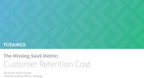 The Missing SaaS Metric: Customer Retention Cost Report