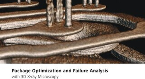 Package Optimization and Failure Analysis with 3D X-ray Microscopy