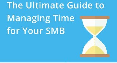 The Ultimate Guide to Managing Time for Your SMB