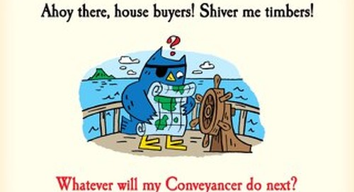 Shiver Me Timbers! Whatever Will My Conveyancer do Next?