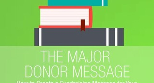 The Major Donor Message: Telling Your School's Story in a Way that Resonates with Major Donors