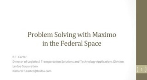 Problem Solving with Maximo in the Federal Space