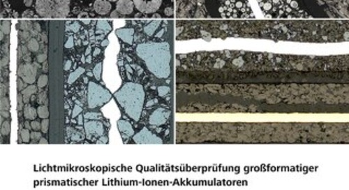 Lichtmikroskopische Qualitätsüberprüfung großformatiger prismatischer Lithium-Ionen-Akkumulatoren