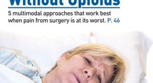 Battle Post-op Pain Without Opioids - April 2016 - Subscribe to Outpatient Surgery Magazine