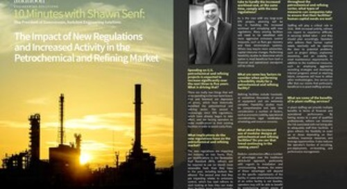 Q&A - The Impact of New Regulations and Increased Activity in the Petrochemical and Refining Market with Shawn Senf