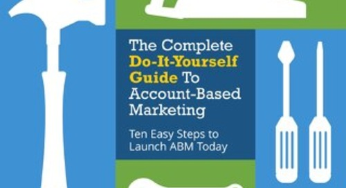 The Complete Do-It-Yourself Guide to Account-Based Marketing
