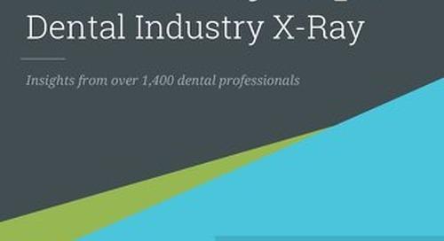 Dental Industry X-Ray: 2016 Survey Report