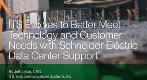 [Case Study] ITS Evolves to Better Meet Technology and Customer Needs with Schneider Electric Data Center Support