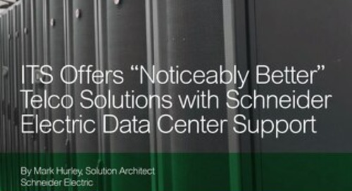 """[Case Study] ITS Offers """"Noticeably Better"""" Telco Solutions with Schneider Electric Data Center Support"""