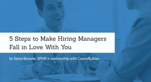 5 Steps to Making Hiring Managers Fall in Love With You