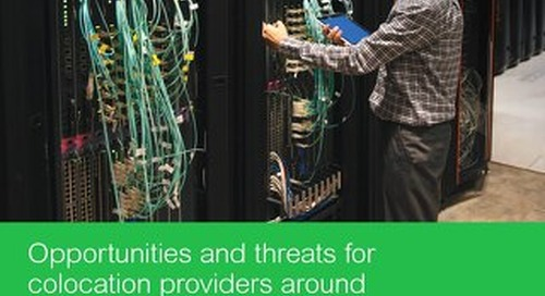 Opportunities and Threats to Colocation Providers from Around the Globe