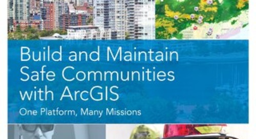 Build and Maintain Safe Communities with ArcGIS