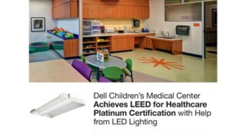 Dell Children's Medical Center Achieves LEED for Healthcare Platinum Certification with Help from LED Lighting