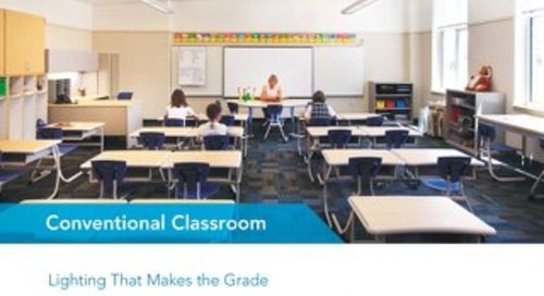 Lighting that Makes the Grade: Solutions for the Conventional Classroom