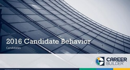 2016 CareerBuilder Candidate Behavior Study - Candidate Findings