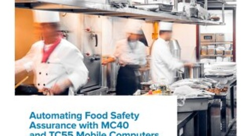 Automating Food Safety Assurance with MC40 and TC55 Mobile Computers