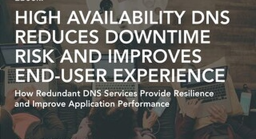 eBook: High Availability DNS Reduces Downtime Risk and Improves End-User Experience