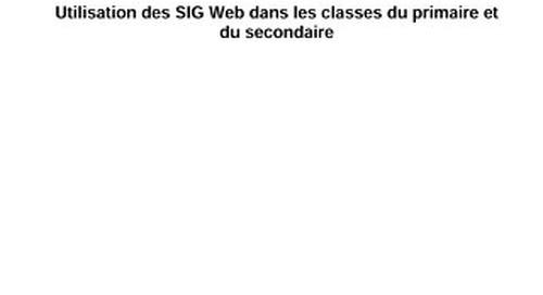 Utilisation des SIG web dans les classes du primaire et du secondaire