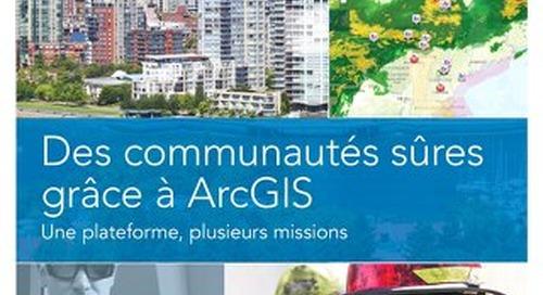 Des communautés sûres grâce à ArcGIS