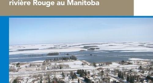 Un plan commun de gestion fournit une vision critique de la situation lors de l'inondation de la rivière Rouge au Manitoba