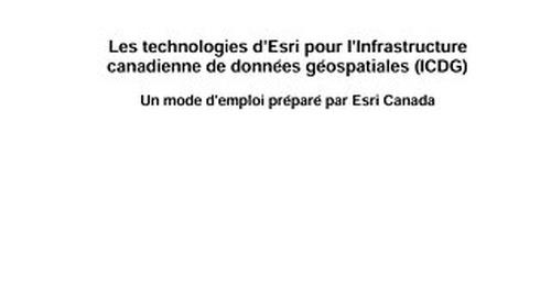 Les technologies d'Esri pour l'Infrastructure canadienne de données géospatiales (ICDG)
