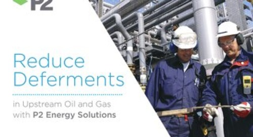 Reduce Deferments in upstream oil and gas
