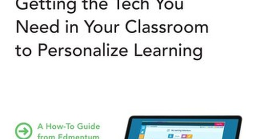 Getting the Tech You Need in Your Classroom to Personalize Learning