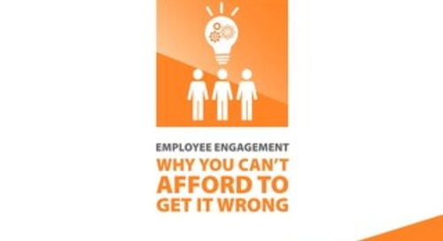 Employee Engagement: Why You Can't Afford to Get It Wrong