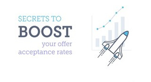 Secrets to Boost Your Offer Acceptance Rates