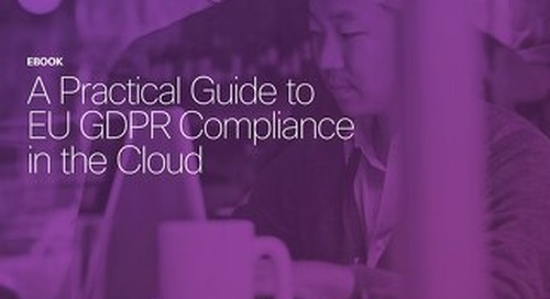 A Practical Guide to EU GDPR Compliance in the Cloud