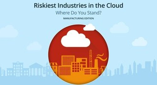 Riskiest Industries In The Cloud: Manufacturing Edition