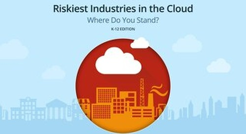 Riskiest Industries In The Cloud: K-12 Edition