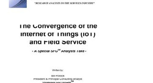 Field Service - Strategies for Growth Report - The Convergence of the Internet of Things (IoT) and Field Service