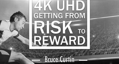 White paper: 4K UHD - getting from risk to reward