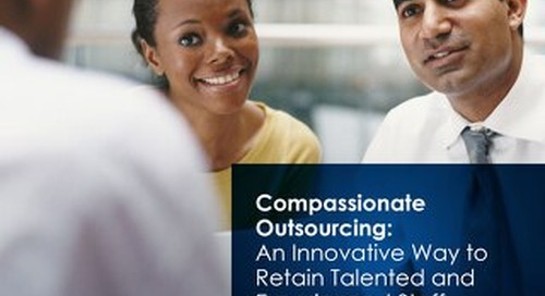 Compassionate Outsourcing: Retain Talented and Experience Staff