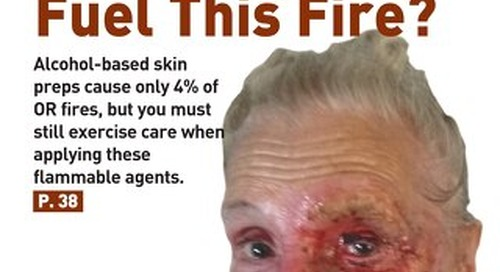 Did Skin Prep Fuel This Fire? - February 2017 - Subscribe to Outpatient Surgery Magazine
