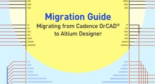 Migrating From Cadence OrCAD® To Altium Designer®