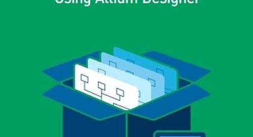 Three Ways To Simplify Output Generation Using Altium Designer