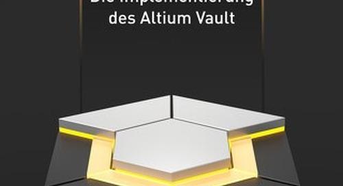 Der umfassende Leitfaden für das Electronics Data Management im Altium Vault