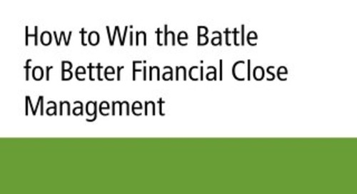 How to Win the Battle for Better Financial Close Management