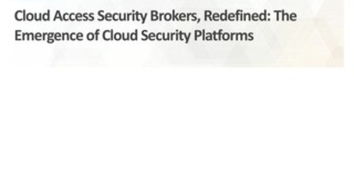 ESG Whitepaper: Cloud Access Security Brokers, Redefined - The  Emergence of Cloud Security Platforms