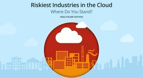 Riskiest Industries In The Cloud: Healthcare Edition