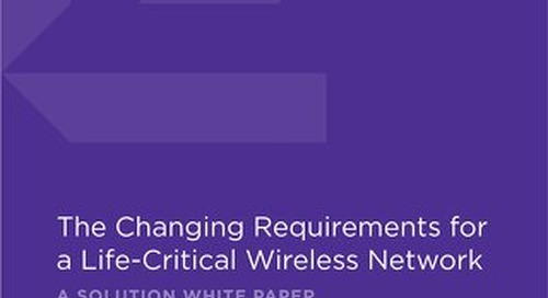 The Changing Requirements for a Life-Critical Wireless Network