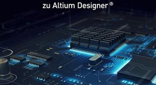 """""""Migrationsleitfaden Wechsel von Mentor Graphics PADS® zu Altium Designer® """""""