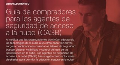 Guía de compradores para los agentes de seguridad de acceso a la nube (CASB)