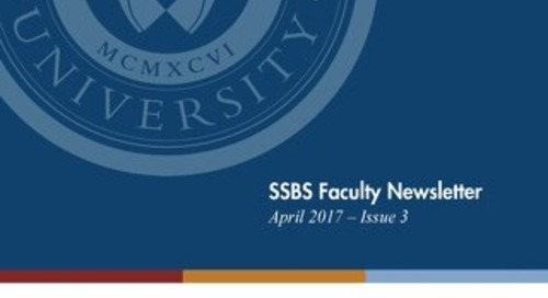 SSBS Faculty Newsletter, Issue 3 - Spring 2017