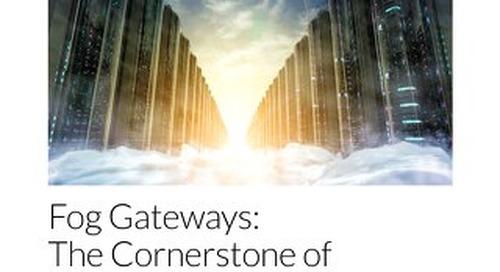 Fog Gateways: The Cornerstone of IoT Security